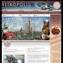 Retropolis: the Art of the Future That Never Was. T-Shirts, Posters, Prints & Gifts from the Retro Future