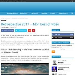 Rétrospective 2017 - Mon best-of vidéo