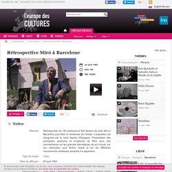 Rétrospective Miró à Barcelone - ina.fr