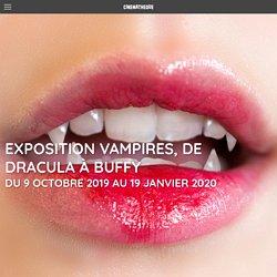 Vampires, de Dracula à Buffy jusqu'au 19 janvier 2020