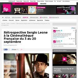 Rétrospective Sergio Leone à la Cinémathèque Française du 3 au 20 septembre - Cinéma - Sortir