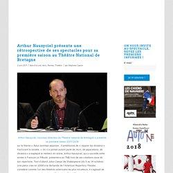 Arthur Nauzyciel présente une rétrospective de ses spectacles pour sa première saison au Théâtre National de Bretagne