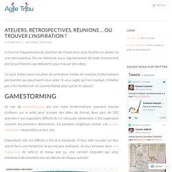 Ateliers, Rétrospectives, réunions … où trouver l'inspiration ? – Agile Tribu
