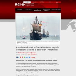 Aurait-on retrouvé la Santa-Maria sur laquelle Christophe Colomb a découvert l'Amérique?