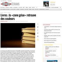 Livres : la « zone grise » retrouve des couleurs