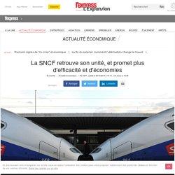 La SNCF retrouve son unité, et promet plus d'efficacité et d'économies
