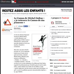 Le Camus de Michel Onfray: «je retrouve le Camus de ma jeunesse»
