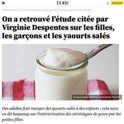 On a retrouvé l'étude citée par Virginie Despentes sur les filles, les garçons et les yaourts salés