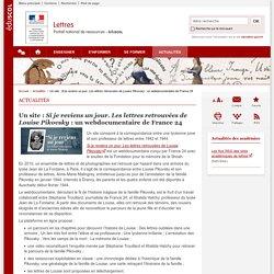 Un site : Si je reviens un jour. Les lettres retrouvées de Louise Pikovsky : un webdocumentaire de France 24-Lettres-Éduscol