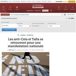 Les anti-Ceta et Tafta se retrouvent pour une manifestation nationale