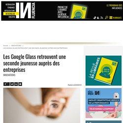 Les Google Glass retrouvent une seconde jeunesse auprès des...