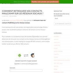 Comment retrouver vos contacts MailChimp sur les réseaux sociaux ?