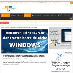 Retrouver l'icône «Bureau» dans la barre des tâches Windows – Tech2Tech