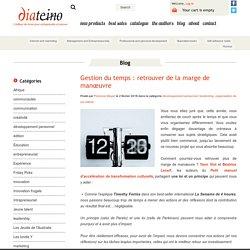 Gestion du temps: retrouver de la marge de manœuvre - Blog - Les Éditions Diateino