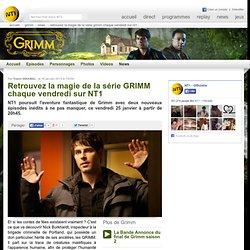 Retrouvez la magie de la série GRIMM chaque vendredi sur NT1 - Grimm