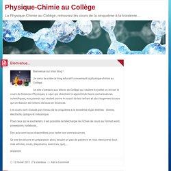 Physique-Chimie au Collège – La Physique-Chimie au Collège, retrouvez les cours de la cinquième à la troisième…