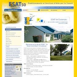 ESAT50.FR. Retrouvez toutes les informations sur les ESAT de la Manche (50) = Sommaire = Coutances = Le site