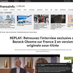Retrouvez l'interview exclusive de Barack Obama sur France 2 en version originale sous-titrée...
