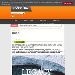 """Retrouvez le film """"Legacy"""", le nouveau cri d'alerte de Yann Arthus-Bertrand pour notre planète"""
