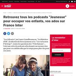 """Retrouvez tous les podcasts """"Jeunesse"""" pour occuper vos enfants, vos ados sur France Inter"""