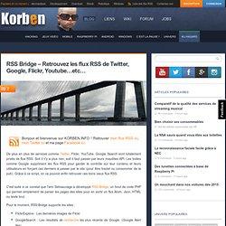 RSS Bridge – Retrouvez les flux RSS de Twitter, Google, Flickr, Youtube…etc…