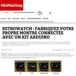 RetroWatch : Fabriquez votre montre connectée avec un kit Arduino