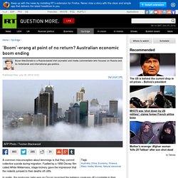 'Boom'-erang at point of no return? Australian economic boom ending — RT Op-Edge