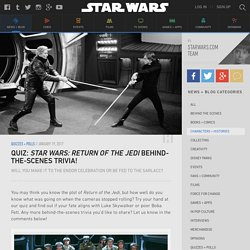 Quiz: Star Wars: Return of the Jedi Behind-the-Scenes Trivia!