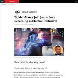 'Spider-Man 3' Jolt: Jamie Foxx Returning as Electro (Exclusive)