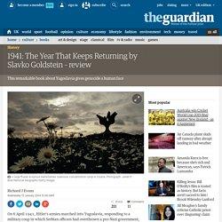 1941: The Year That KeepsReturning by Slavko Goldstein – review