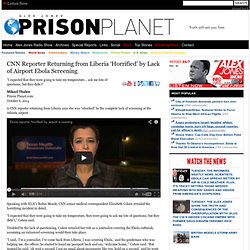 CNN Reporter Returning from Liberia 'Horrified' by Lack of Airport Ebola Screening