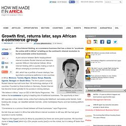Growth first, returns later, says African e-commerce group
