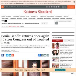 Sonia Gandhi returns once again to steer Congress out of troubled times