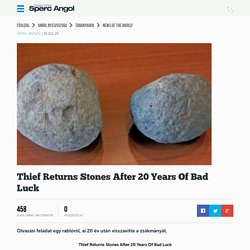 Thief Returns Stones After 20 Years Of Bad Luck - Ingyenes online angol tanulás, Ingyen Angol nyelvtanulás