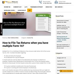 How to File Tax Returns when you have multiple Form 16 ? - TaxReturnWala