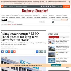 Want better returns? EPFO panel pitches for long-term investment in stocks