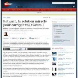 Retwact, la solution miracle pour corriger vos tweets ?