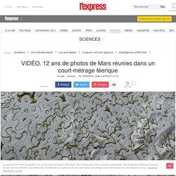 VIDÉO. 12 ans de photos de Mars réunies dans un court-métrage féerique