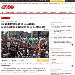 Réunification de la Bretagne. Mobilisation à Nantes le 27 septembre