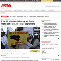 Réunification de la Bretagne. Forte mobilisation en vue le 27 septembre