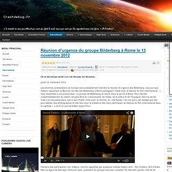 Réunion d'urgence du groupe Bilderberg à Rome le 13 novembre 2012