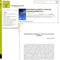 Michel Debré et La Réunion : la force des convictions jacobines