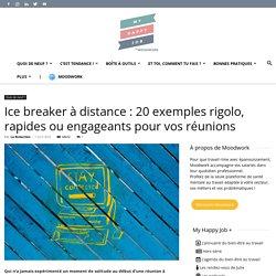 Réunion à distance : 20 icebreakers à tester d'urgence