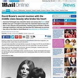 David Bowie's secret reunion with beauty Hermione Farthingale who broke his heart