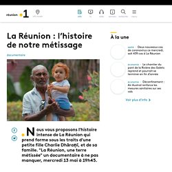 La Réunion : l'histoire de notre métissage