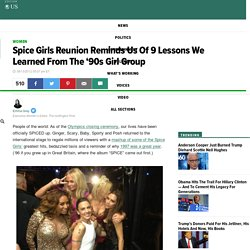 Spice Girls Reunion Reminds Us Of 9 Lessons We Learned From The '90s Girl Group