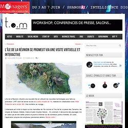 L'île de la Réunion se promeut via une visite virtuelle et interactive