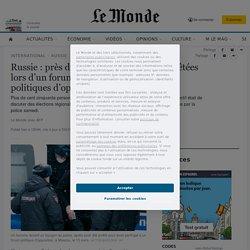 Russie: près de deux cents personnes arrêtées lors d'un forum réunissant des figures politiques d'opposition