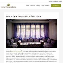 How to reupholster old sofa at home? - Austin Furniture Repair