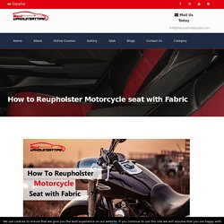 How to Reupholster Motorcycle seat with Fabric- Step By Step